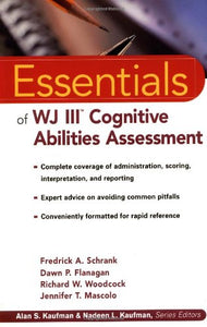 The Essentials Of Wj Iii Cognitive Abilities Assessment