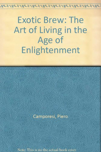 Exotic Brew: The Art of Living in the Age of Enlightenment
