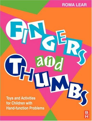 Fingers and Thumbs: Toys and Activities for Children with Hand Problems, 1e (Play Can Help Series)