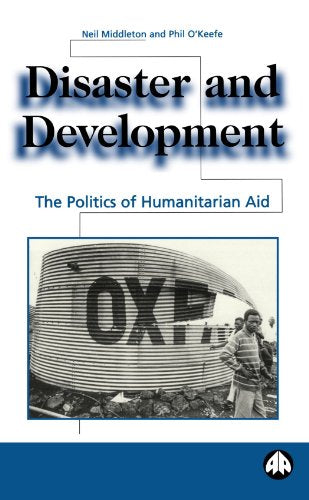 Disaster and Development: The Politics of Humanitarian Aid