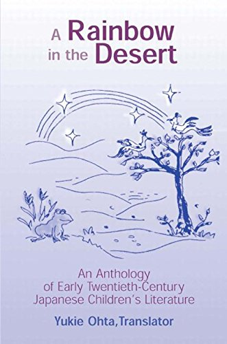 A Rainbow in the Desert: An Anthology of Early Twentieth Century Japanese Children's Literature