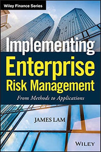 Implementing Enterprise Risk Management: From Methods To Applications (Wiley Finance)
