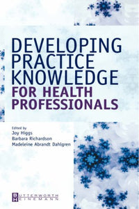Developing Practice Knowledge for Health Professionals, 1e