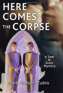 Here Comes the Corpse A Tom & Scott Mystery