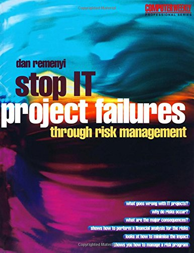 Stop IT Project Failures (Computer Weekly Professional Series)
