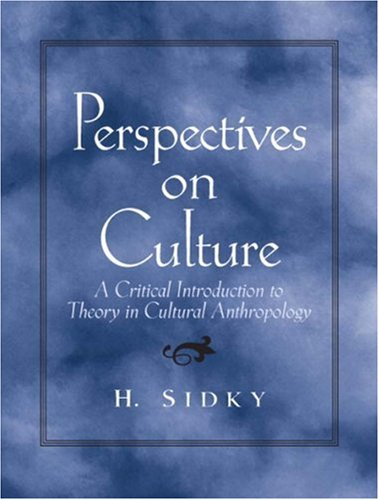 Perspectives on Culture: A Critical  Introduction to Theory in Cultural Anthropology