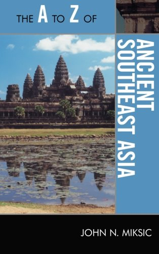 The A to Z of Ancient Southeast Asia (The A to Z Guide Series)