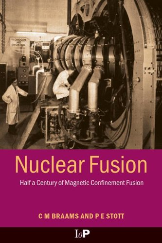 Nuclear Fusion: Half a Century of Magnetic Confinement Fusion Research (Series on Plasma Physics)