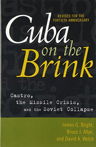 Cuba on the Brink: Castro, the Missile Crisis, and the Soviet Collapse