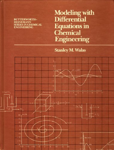 Modelling with Differential Equations in Chemical Engineering (Butterworth-Heinemann Series in Chemical Engineering)