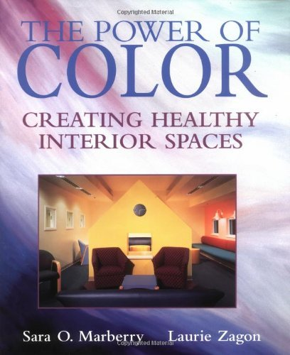 The Power Of Color: Creating Healthy Interior Spaces (Construction Business & Management Library)