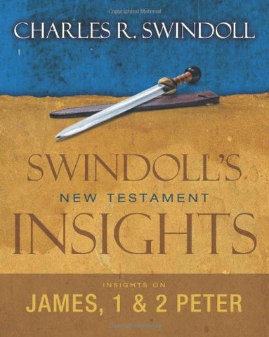 Insights On James, 1 And 2 Peter (Swindoll'S New Testament Insights)