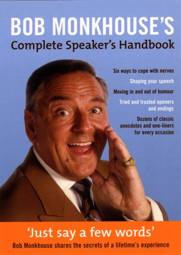 Just Say a Few Words: The Complete Speakers Handbook