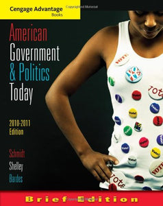 American Government And Politics Today, Brief Edition, 2010-2011