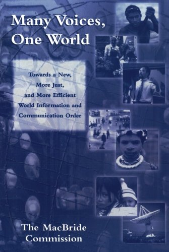 Many Voices, One World: Towards a New, More Just, and More Efficient World Information and Communication Order (Critical Media Studies: Institutions, Politics, and Culture)