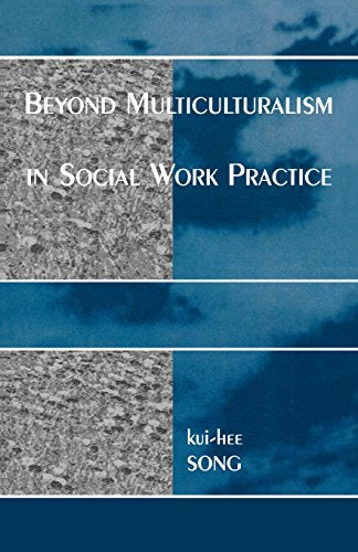 Beyond Multiculturalism in Social Work Practice