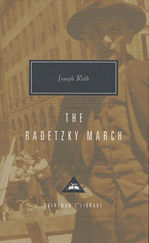The Radetzky March (Everyman'S Library)