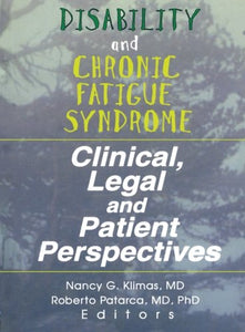 Disability and Chronic Fatigue Syndrome: Clinical, Legal, and Patient Perspectives (Journal of Chronic Fatigue Syndrome, V. 3, No. 4)