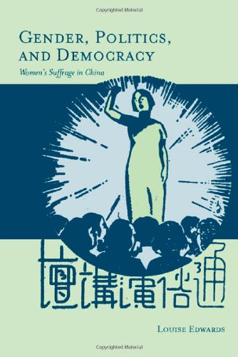 Gender, Politics, and Democracy: Womens Suffrage in China
