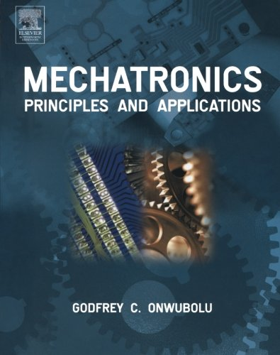Mechatronics: Principles and Applications