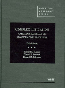 Complex Litigation, Cases And Materials On Advanced Civil Procedure, 5Th (American Casebooks) (American Casebook Series)