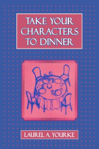 Take Your Characters to Dinner: Creating the Illusion of Reality in Fiction (A Creative Writing Course)