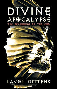 Divine Apocalypse: The Beginning of the End