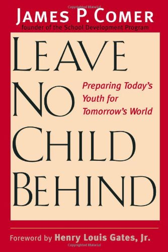 Leave No Child Behind: Preparing Todays Youth for Tomorrows World