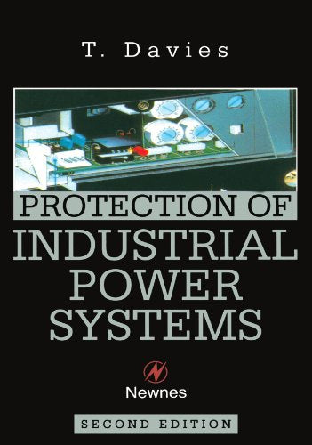 Protection of Industrial Power Systems, Second Edition