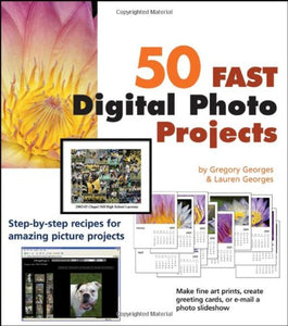 50 Fast Digital Photo Projects