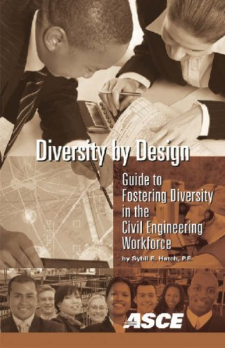 Diversity by Design: Guide to Fostering Diversity in the Civil Engineering Workforce