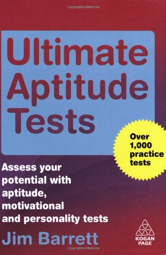 Ultimate Aptitude Tests: Assess Your Potential with Aptitude, Motivational and Personality Tests