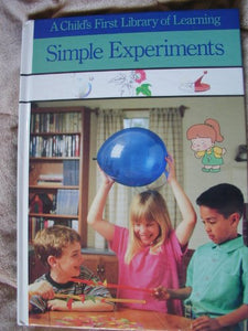 Simple Experiments (A Child's First Library of Learning)