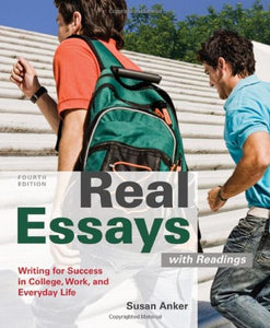 Real Essays With Readings: Writing For Success In College, Work, And Everyday Life, 4Th Edition