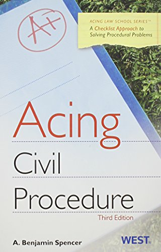 Acing Civil Procedure: A Checklist Approach To Solving Procedural Problems (Acing Law School)