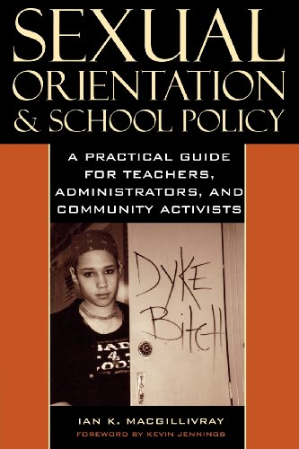 Sexual Orientation and School Policy: A Practical Guide for Teachers, Administrators, and Community Activists (Curriculum, Cultures, and (Homo)Sexualities Series)