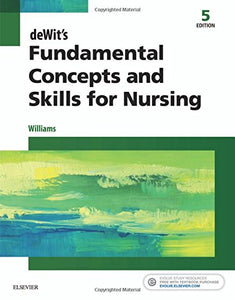 Dewit'S Fundamental Concepts And Skills For Nursing, 5E