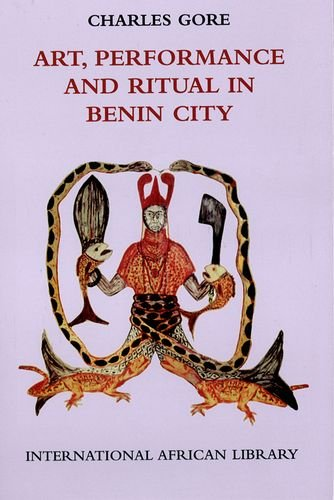 Art, Performance and Ritual in Benin City (International African Library EUP)