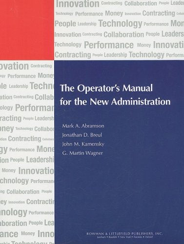 The Operator's Manual for the New Administration (IBM Center for the Business of Government)