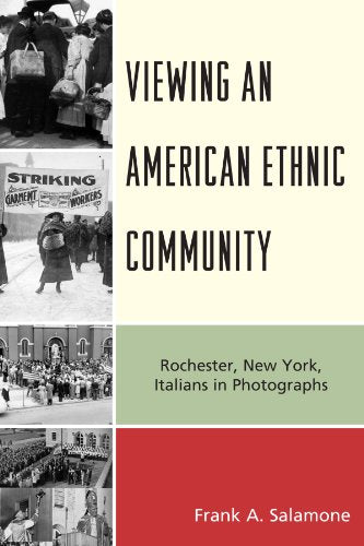 Viewing an American Ethnic Community: Rochester, New York, Italians in Photographs
