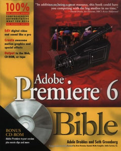 Adobe Premiere 6 Bible, with CD