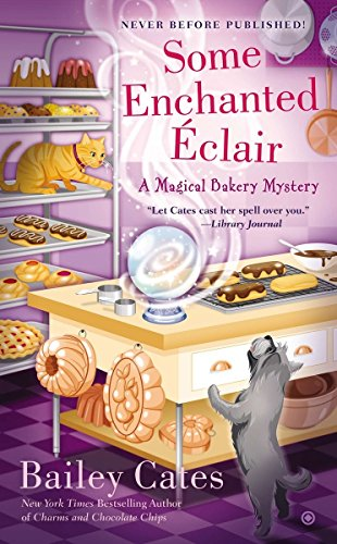Some Enchanted clair (A Magical Bakery Mystery)