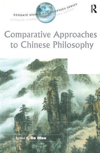 Comparative Approaches to Chinese Philosophy (Ashgate World Philosophies Series)