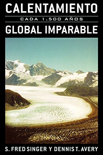 Calentamiento Global Imparable: Cada 1.500 a-os (Spanish Edition)