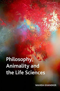 Philosophy, Animality and the Life Sciences (Crosscurrents EUP)