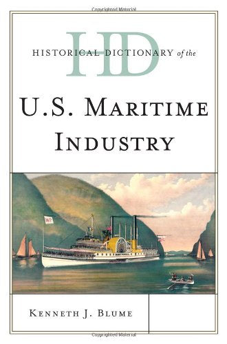 Historical Dictionary of the U.S. Maritime Industry (Historical Dictionaries of Professions and Industries)