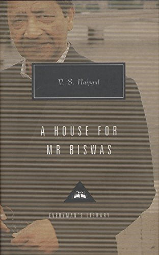 A House For Mr. Biswas (Everyman'S Library Contemporary Classics Series)