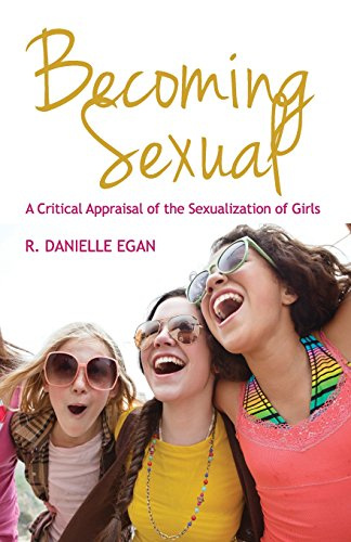 Becoming Sexual: A Critical Appraisal of the Sexualization of Girls