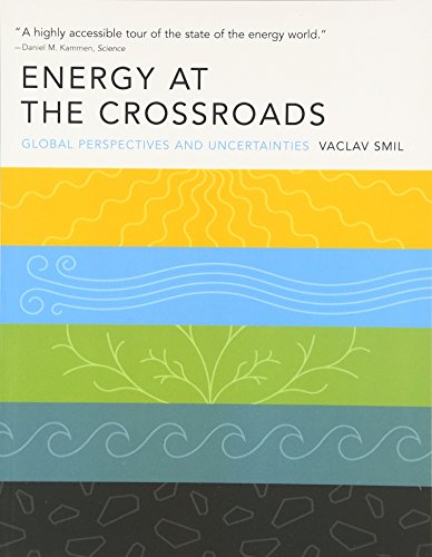Energy at the Crossroads: Global Perspectives and Uncertainties (MIT Press)