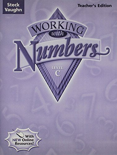 Steck-Vaughn Working with Numbers: Teacher's Guide Level C Level C 2004